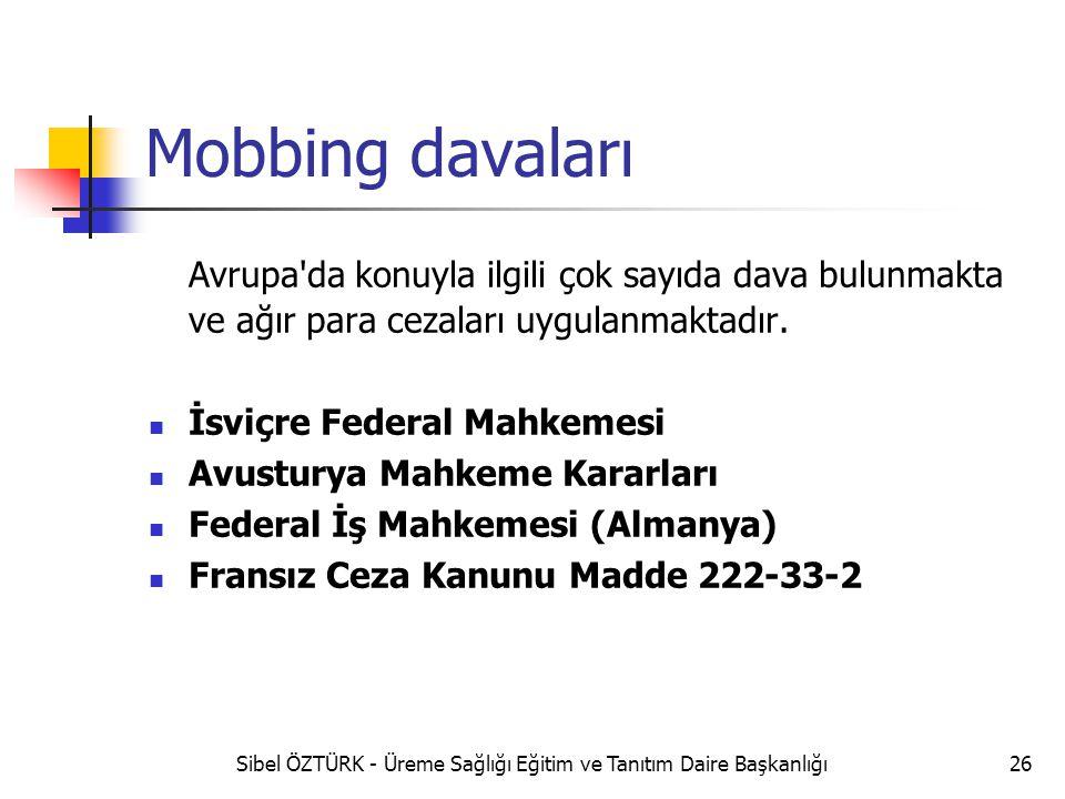 Mobbing davaları Avrupa'da konuyla ilgili çok sayıda dava bulunmakta ve ağır para cezaları uygulanmaktadır. İsviçre Federal Mahkemesi Avusturya Mahkem