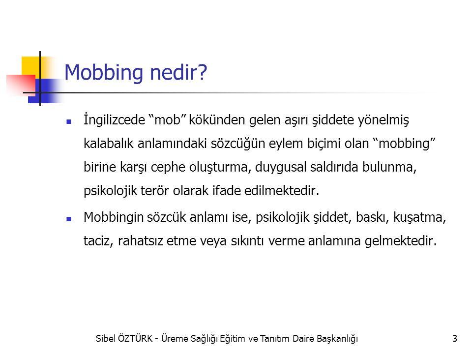 """Mobbing nedir? İngilizcede """"mob"""" kökünden gelen aşırı şiddete yönelmiş kalabalık anlamındaki sözcüğün eylem biçimi olan """"mobbing"""" birine karşı cephe o"""