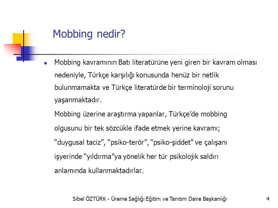 Mobbing nedir? Mobbing kavramının Batı literatürüne yeni giren bir kavram olması nedeniyle, Türkçe karşılığı konusunda henüz bir netlik bulunmamakta v