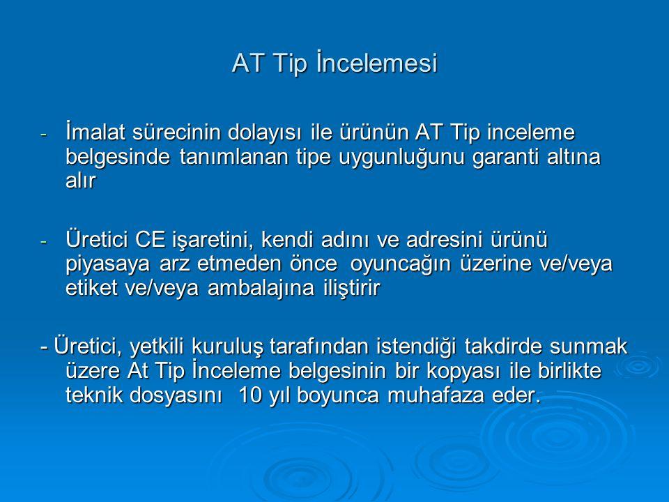 AT Tip İncelemesi - İmalat sürecinin dolayısı ile ürünün AT Tip inceleme belgesinde tanımlanan tipe uygunluğunu garanti altına alır - Üretici CE işare