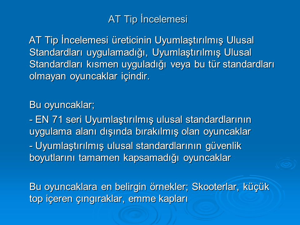 AT Tip İncelemesi AT Tip İncelemesi üreticinin Uyumlaştırılmış Ulusal Standardları uygulamadığı, Uyumlaştırılmış Ulusal Standardları kısmen uyguladığı