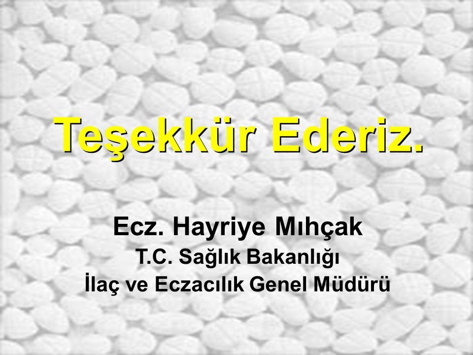 Şubat 2003 46/23 Teşekkür Ederiz. Ecz. Hayriye Mıhçak T.C. Sağlık Bakanlığı İlaç ve Eczacılık Genel Müdürü