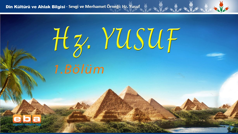 2 Kur'ân'da adı geçen peygamberlerden birisi olan Yusuf (a.s.), Beni İsrail oğullarından Yakup (a.s.) peygamberin oğludur.