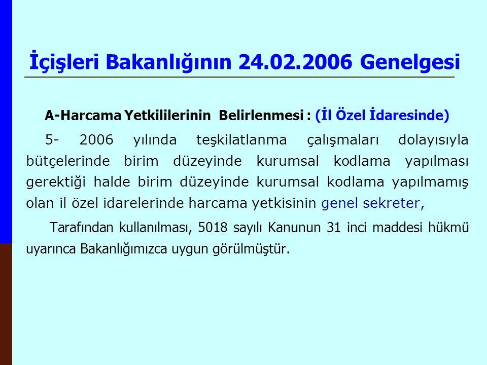 İçişleri Bakanlığının 24.02.2006 Genelgesi A-Harcama Yetkililerinin Belirlenmesi : (İl Özel İdaresinde) 5- 2006 yılında teşkilatlanma çalışmaları dola