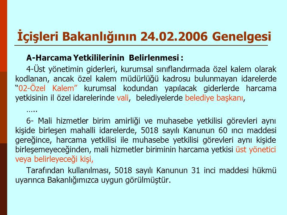 İçişleri Bakanlığının 24.02.2006 Genelgesi A-Harcama Yetkililerinin Belirlenmesi : 4-Üst yönetimin giderleri, kurumsal sınıflandırmada özel kalem olar