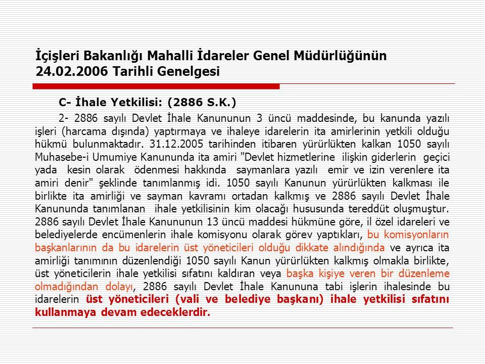 İçişleri Bakanlığı Mahalli İdareler Genel Müdürlüğünün 24.02.2006 Tarihli Genelgesi C- İhale Yetkilisi: (2886 S.K.) 2- 2886 sayılı Devlet İhale Kanunu