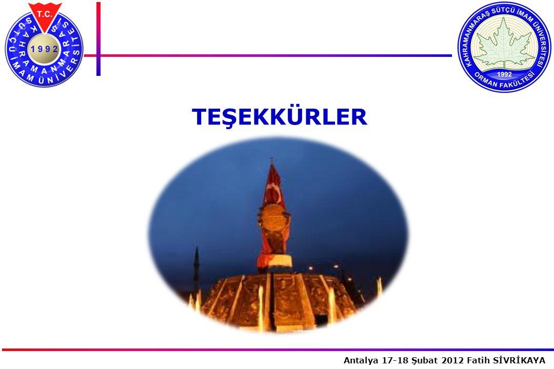 İstanbul, 2007 Antalya 17-18 Şubat 2012 Fatih SİVRİKAYA TEŞEKKÜRLER