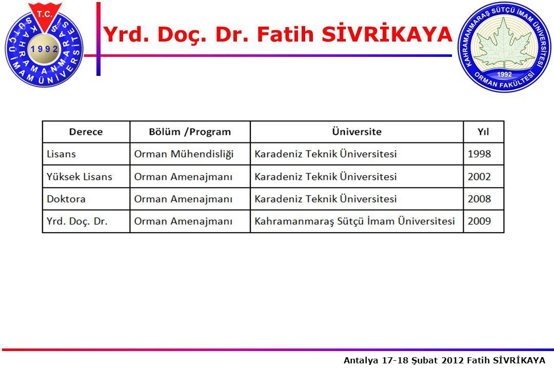 İstanbul, 2007 Antalya 17-18 Şubat 2012 Fatih SİVRİKAYA Yrd. Doç. Dr. Fatih SİVRİKAYA