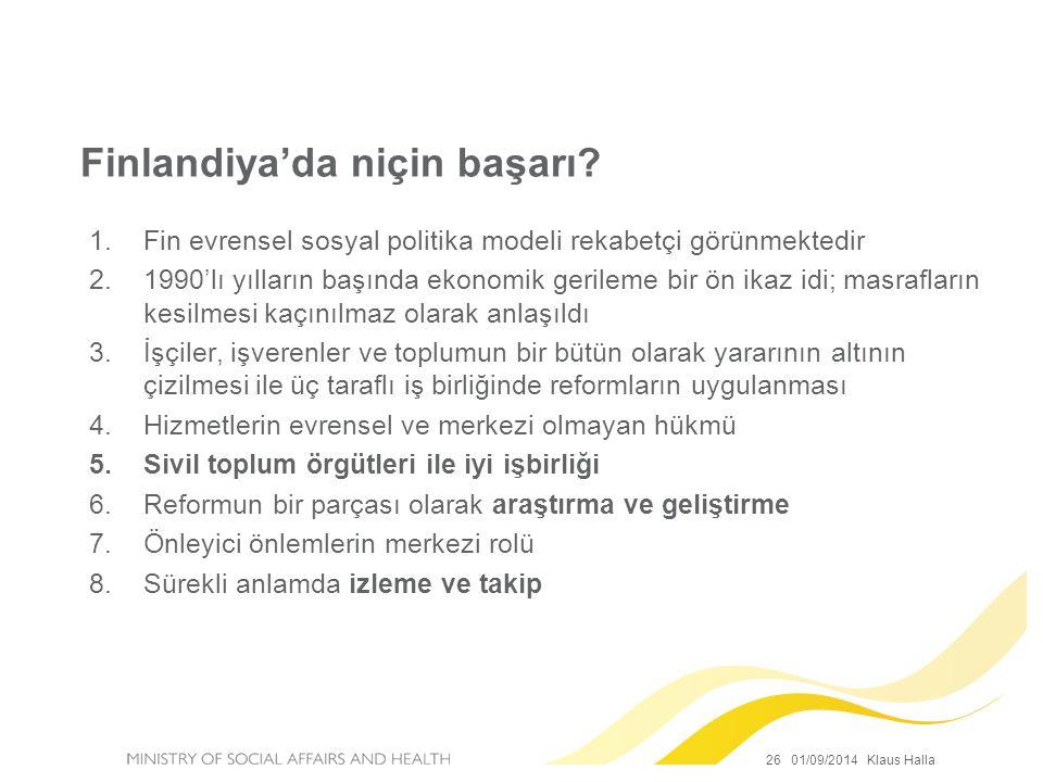 26 01/09/2014 Klaus Halla Finlandiya'da niçin başarı? 1.Fin evrensel sosyal politika modeli rekabetçi görünmektedir 2.1990'lı yılların başında ekonomi