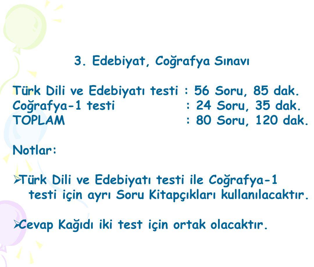 3.Edebiyat, Coğrafya Sınavı Türk Dili ve Edebiyatı testi : 56 Soru, 85 dak.