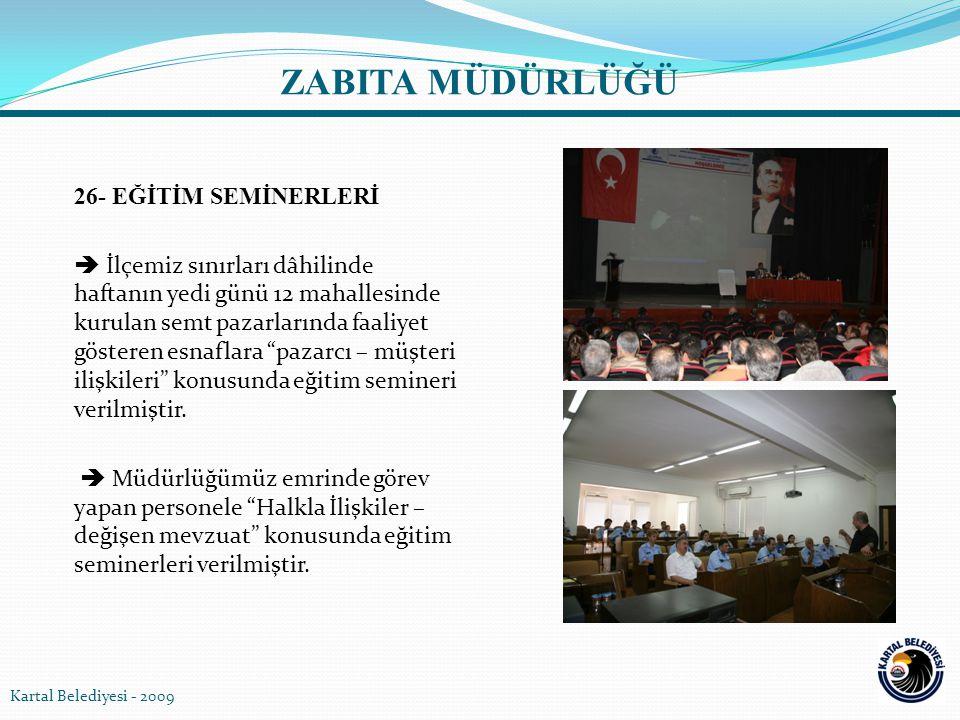 """26- EĞİTİM SEMİNERLERİ  İlçemiz sınırları dâhilinde haftanın yedi günü 12 mahallesinde kurulan semt pazarlarında faaliyet gösteren esnaflara """"pazarcı"""