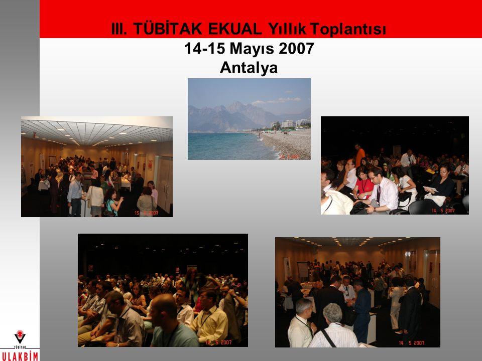 III. TÜBİTAK EKUAL Yıllık Toplantısı 14-15 Mayıs 2007 Antalya