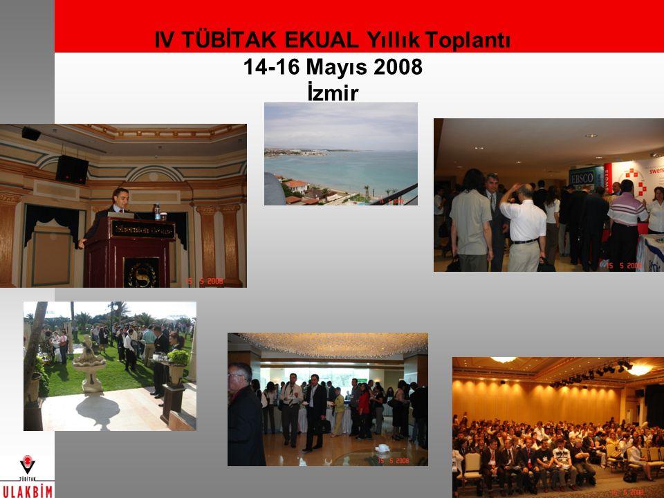 IV TÜBİTAK EKUAL Yıllık Toplantı 14-16 Mayıs 2008 İzmir