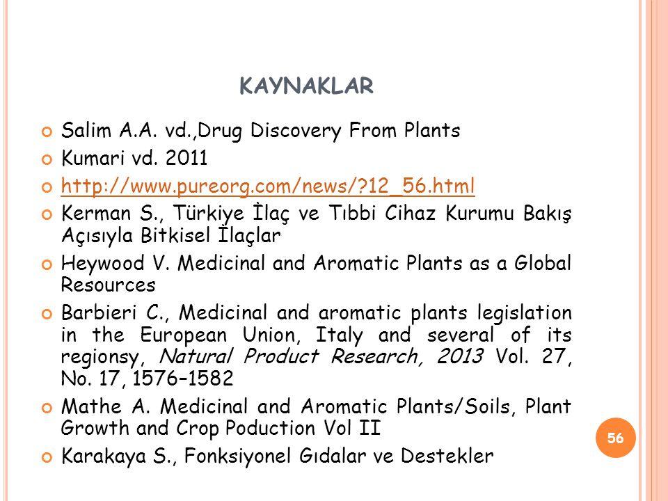 KAYNAKLAR Salim A.A.vd.,Drug Discovery From Plants Kumari vd.