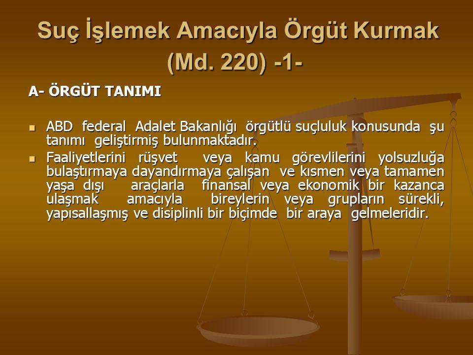 Suç İşlemek Amacıyla Örgüt Kurmak (Md.220) -2- Suç İşlemek Amacıyla Örgüt Kurmak (Md.