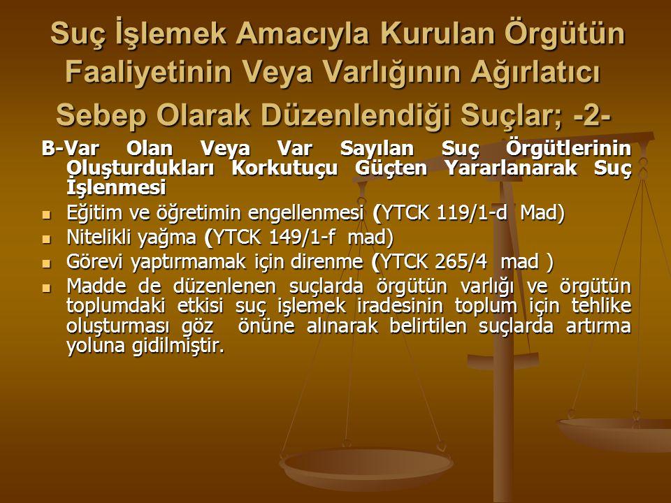 Görevli Mahkeme -1- Görevli Mahkeme -1- YTCK 220 Maddesinde örgüt suçu Asliye Cezalık bir suç olarak düzenlenmiştir.