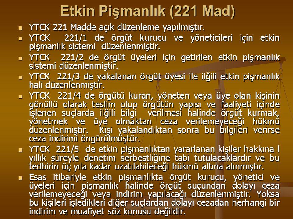Etkin Pişmanlık (221 Mad) Etkin Pişmanlık (221 Mad) YTCK 221 Madde açık düzenleme yapılmıştır. YTCK 221 Madde açık düzenleme yapılmıştır. YTCK 221/1 d