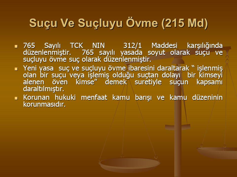 Halkı Kin Ve Düşmanlığa Tahrik Ve Aşağılama (216 Md) -1- Halkı Kin Ve Düşmanlığa Tahrik Ve Aşağılama (216 Md) -1- 765 Sayılı TCK nın 212/2-3 maddede düzenlenmiştir.