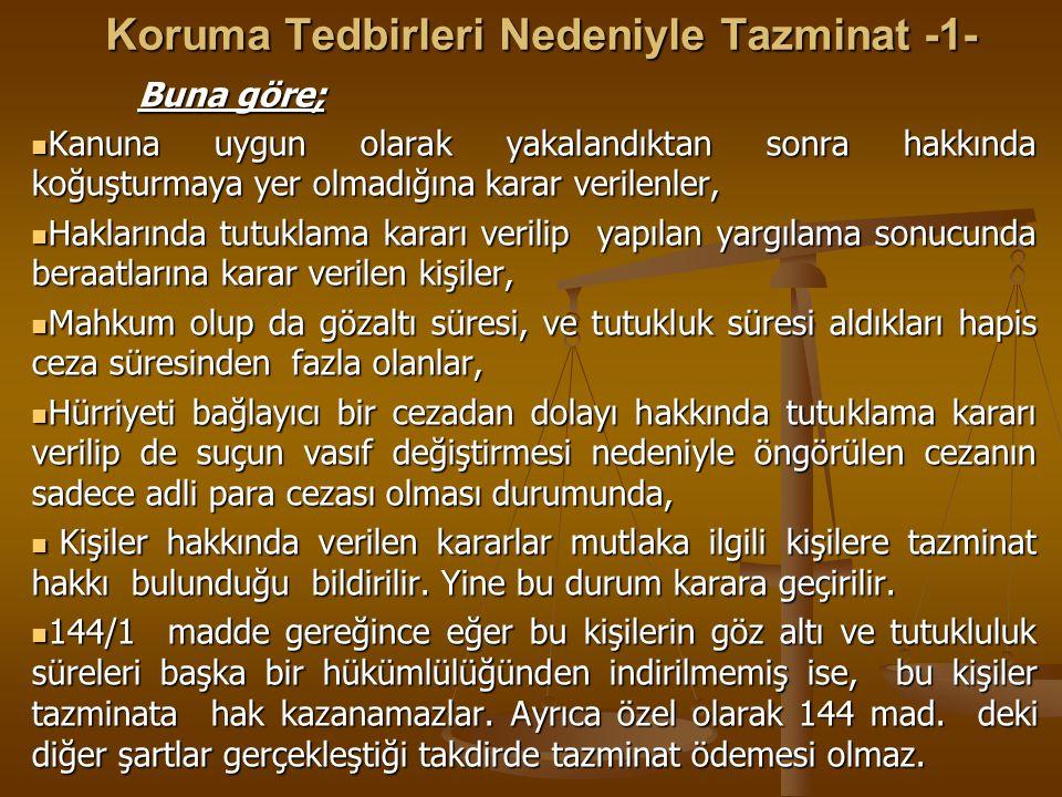 Koruma Tedbirleri Nedeniyle Tazminat -1- Koruma Tedbirleri Nedeniyle Tazminat -1- Buna göre; Kanuna uygun olarak yakalandıktan sonra hakkında koğuştur