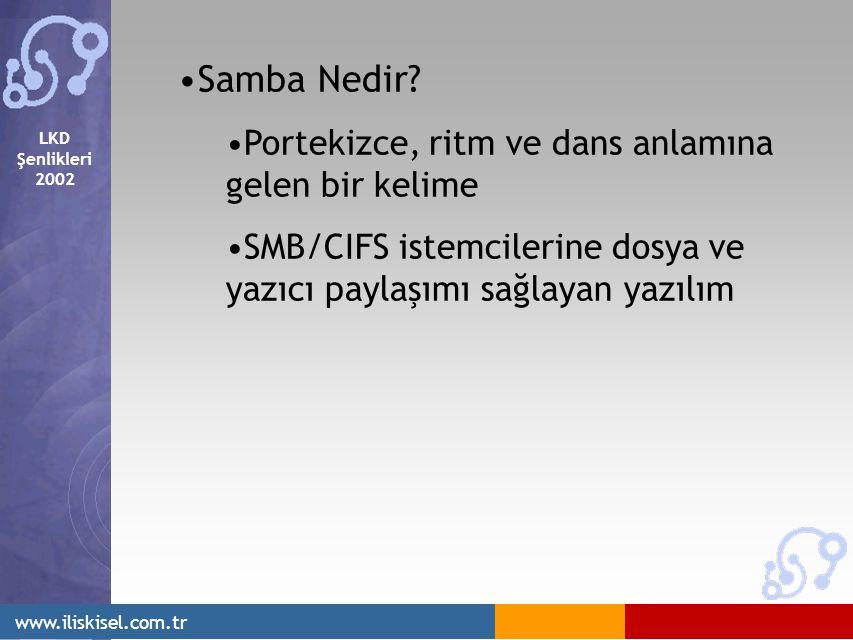 LKD Şenlikleri 2002 www.iliskisel.com.tr Samba Nedir.