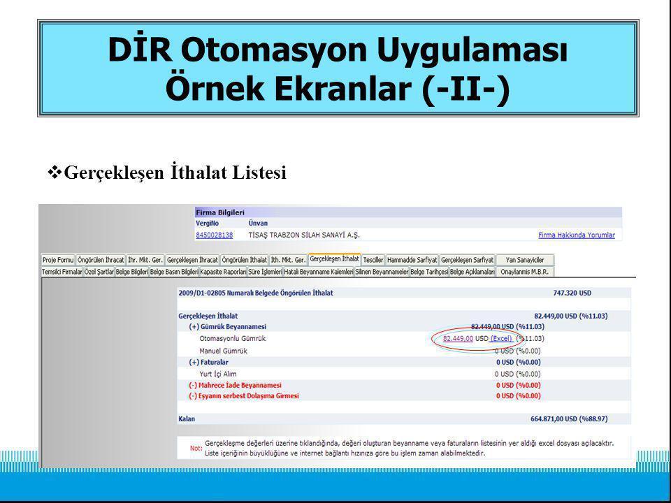  Gerçekleşen İthalat Listesi DİR Otomasyon Uygulaması Örnek Ekranlar (-II-)