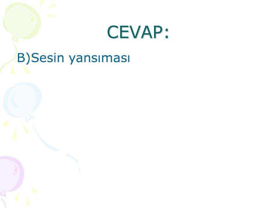 CEVAP: B)Sesin yansıması