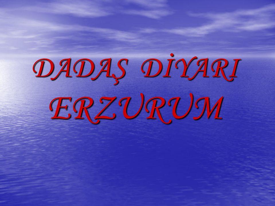 DADAŞ DİYARI ERZURUM