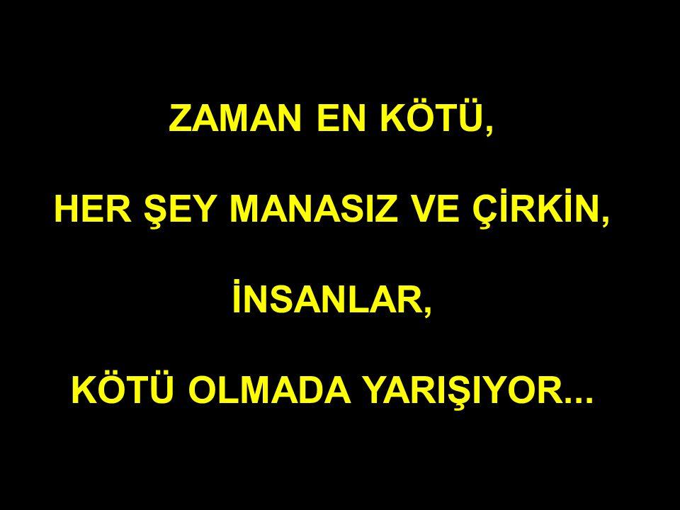 HOŞ GELDİN EFENDİM...
