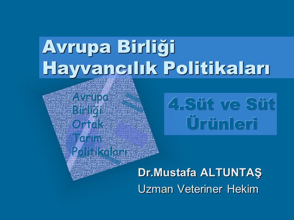 Dr.Mustafa ALTUNTAŞ,2003 İthalat ve İhracat Toplam ihracat subvansiyonları, GATT anlaşması ile sınırlandırılmıştır, Tarife kotası çerçevesinde yapılan süt ve süt ürünleri ithalatında daha düşük tarifeli vergi uygulaması uygulanmaktadır, Teşvik ve Destekler