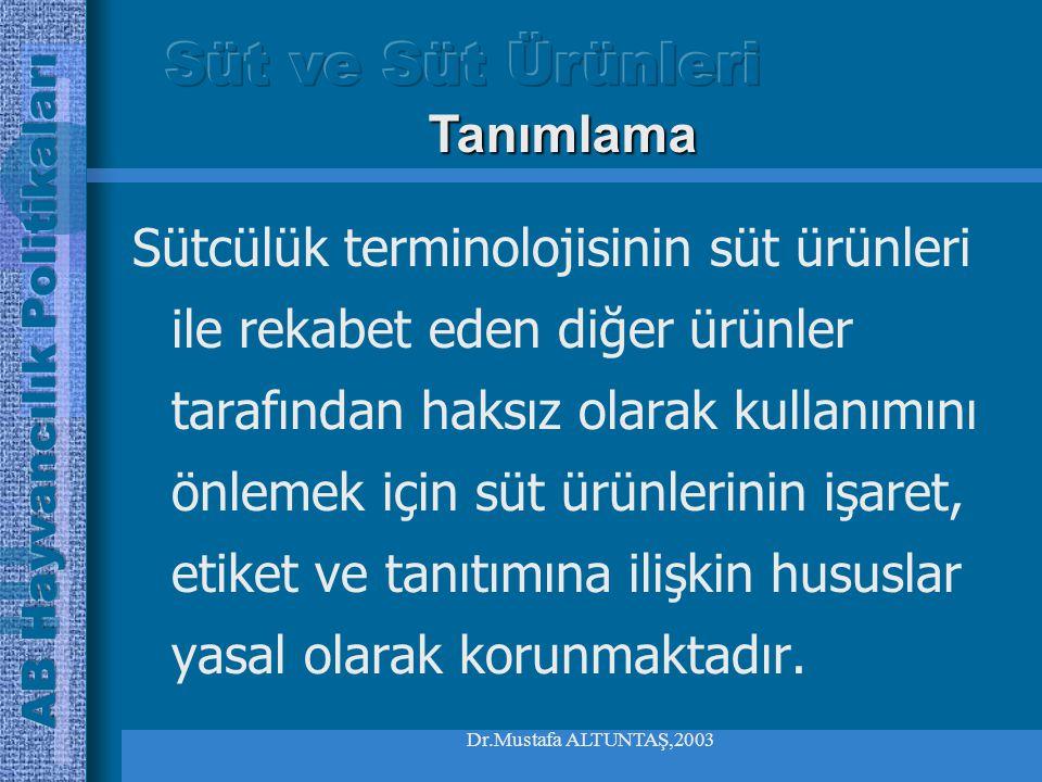 Dr.Mustafa ALTUNTAŞ,2003 Pazarlama Yardımları Yardıma tabi olabilecek ürünler belli standartları karşılamak kaydıyla hayvan yemi olarak kullanılacak yağsız süt ve süttozudur, Teşvik ve Destekler