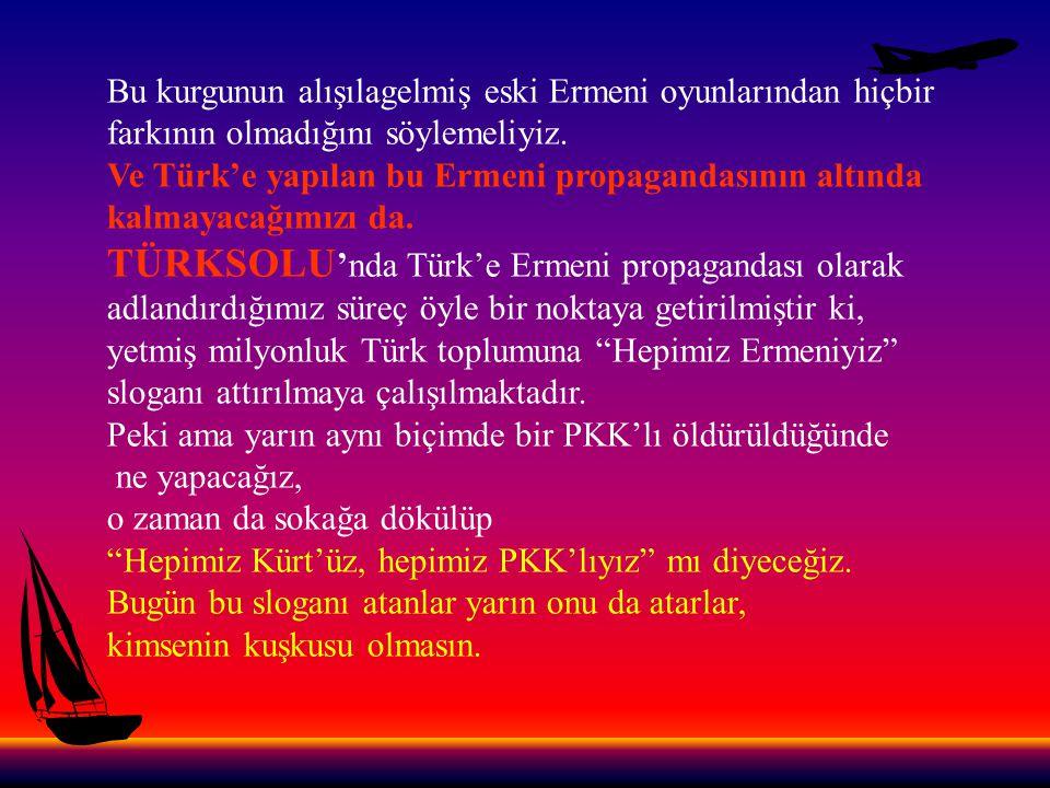Bu nedenle bizim çağrımız sadece Türk milletinedir.