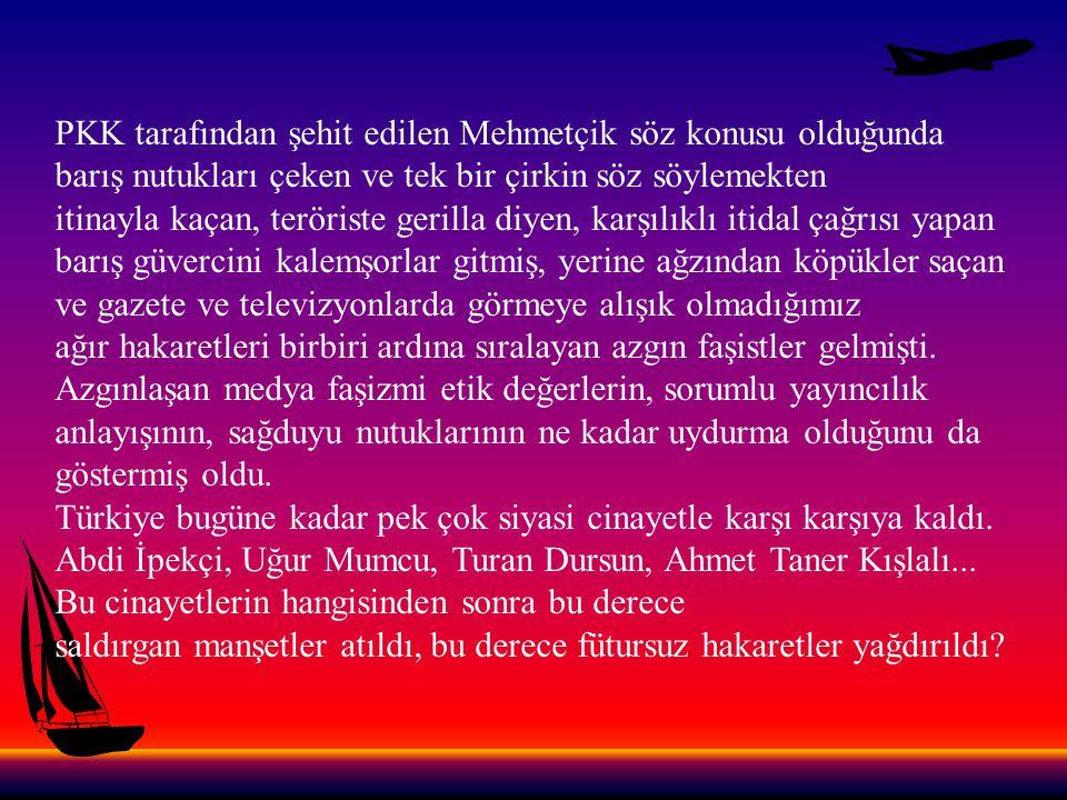 Yoksa öldürülen aydınlarımızın tek suçu Ermeni değil Türk olmaları mıydı.
