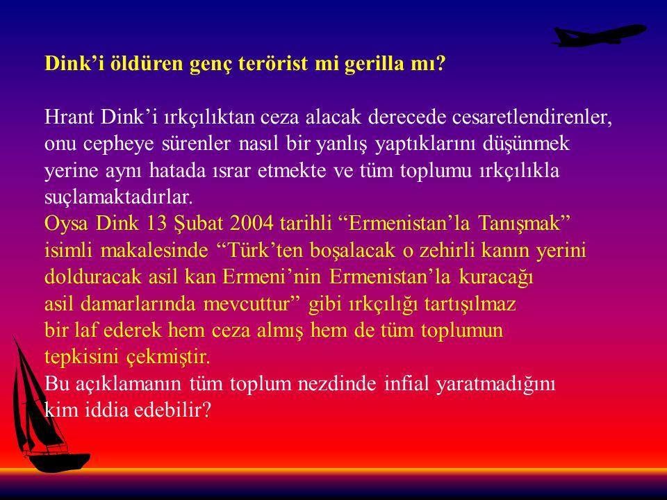 Yaşar Kemal, Dink cinayetinin ardından sorulan bir soruya cevaben Türkiye'de dünyanın hiçbir ülkesinde olmadığı kadar bir ırkçılığın varolduğunu söyleyebilmiştir.