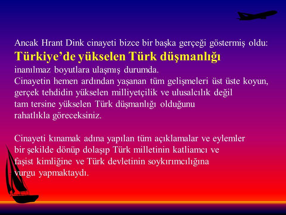 Faşist Türkler in ve katil devlet in son kurbanı ise barış güvercini Hrant Dink olmuştu.