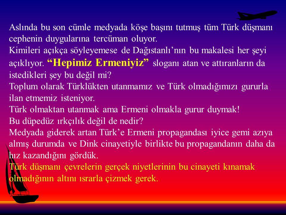 Bu cinayet Türk milletine yıllardır giydirilmeye çalışılan ırkçılık ve soykırımcı kimliğini topluma dayatmanın bir aracı olarak kullanılmaya çalışılmaktadır.
