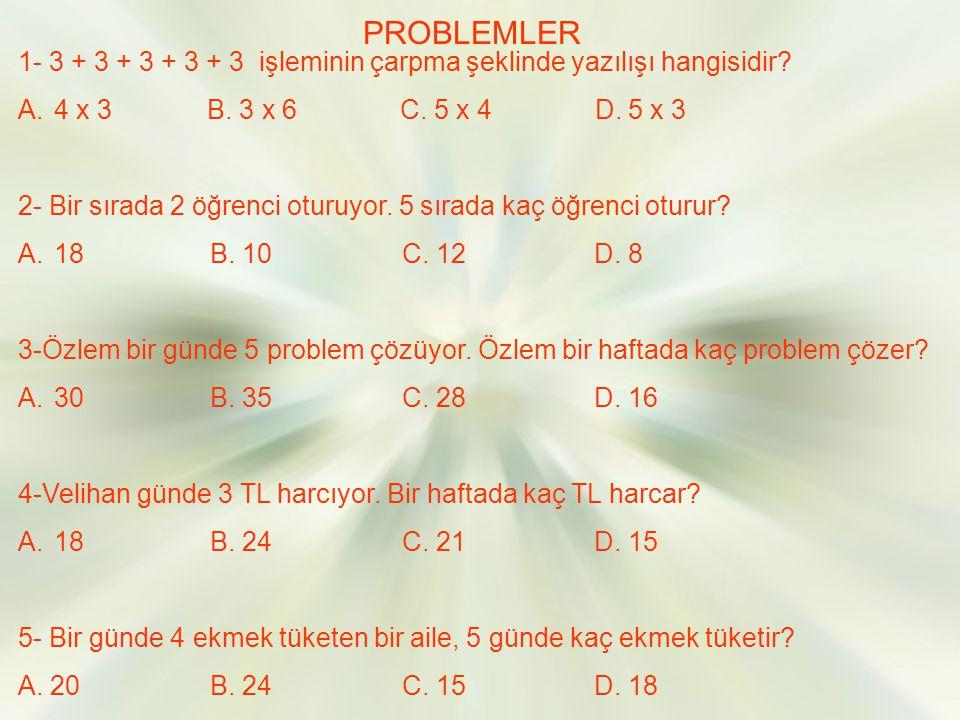 SİZ YAPIN Aşağıdaki çarpma işlemlerini yapalım. 3 x 4 =…4 x 2 =…7 x 2 =… 6 x 3 =…5 x 2 =…8 x 3 =… 3 x 3 =…4 x 4 =…5 x 5 =… 9 x 2 =…5 x 3 =…6 x 4 =… 3