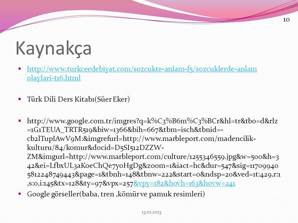 Kaynakça  http://www.turkceedebiyat.com/sozcukte-anlam-f5/sozcuklerde-anlam olaylari-t16.html http://www.turkceedebiyat.com/sozcukte-anlam-f5/sozcukl