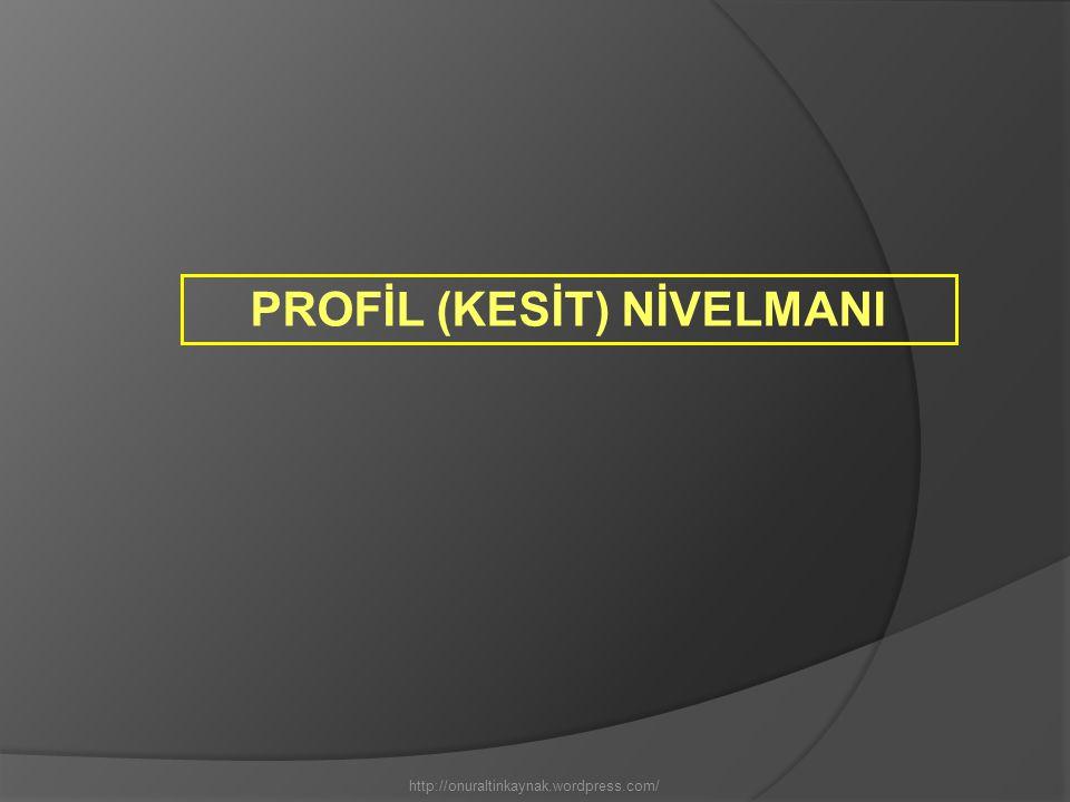Mühendislik çalışmaları içinde profil nivelmanı önemli yer tutar.