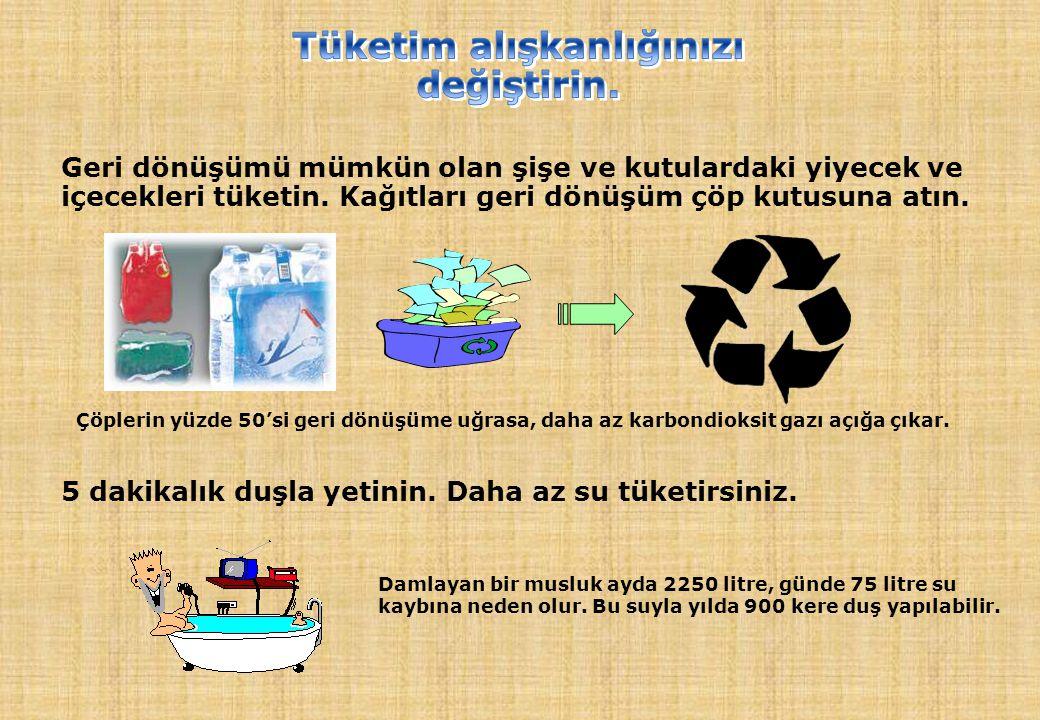 Geri dönüşümü mümkün olan şişe ve kutulardaki yiyecek ve içecekleri tüketin. Kağıtları geri dönüşüm çöp kutusuna atın. Çöplerin yüzde 50'si geri dönüş
