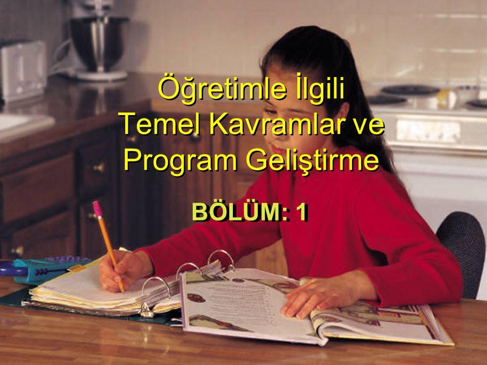 Öğretimle İlgili Temel Kavramlar ve Program Geliştirme BÖLÜM: 1