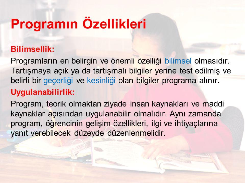 Programın Özellikleri Bilimsellik: Programların en belirgin ve önemli özelliği bilimsel olmasıdır.