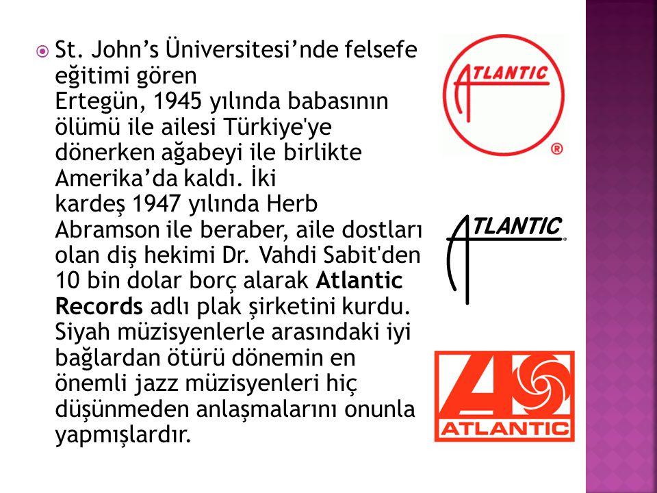  St. John's Üniversitesi'nde felsefe eğitimi gören Ertegün, 1945 yılında babasının ölümü ile ailesi Türkiye'ye dönerken ağabeyi ile birlikte Amerika'