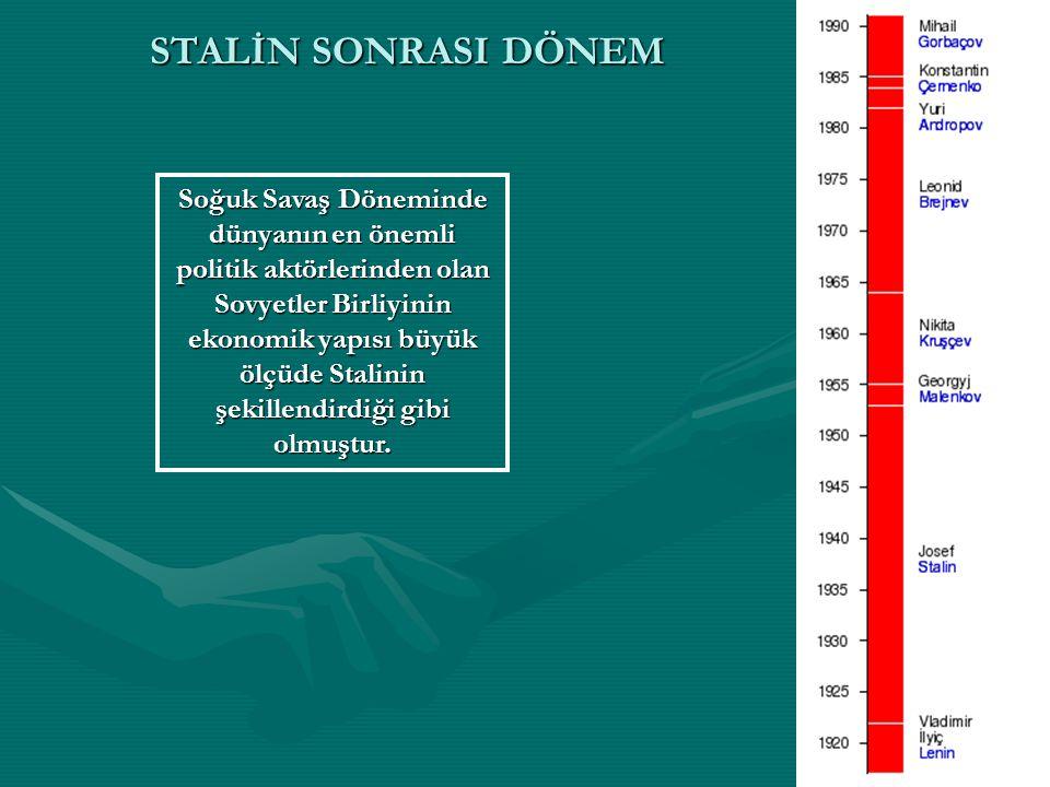 7 STALİN DÖNEMİ (1924-1953) Stalin 1928 tarihinden Sovyet Ekonomisini dev sanayi atılımları ve 5 yıllık kalkınma planları dönemine sokmuştur.