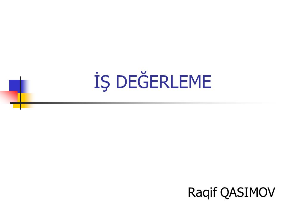 İŞ DEĞERLEME Raqif QASIMOV