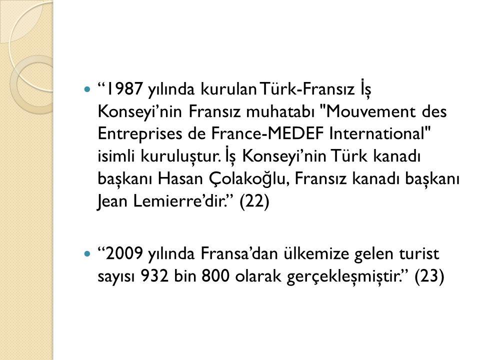 """""""1987 yılında kurulan Türk-Fransız İ ş Konseyi'nin Fransız muhatabı"""