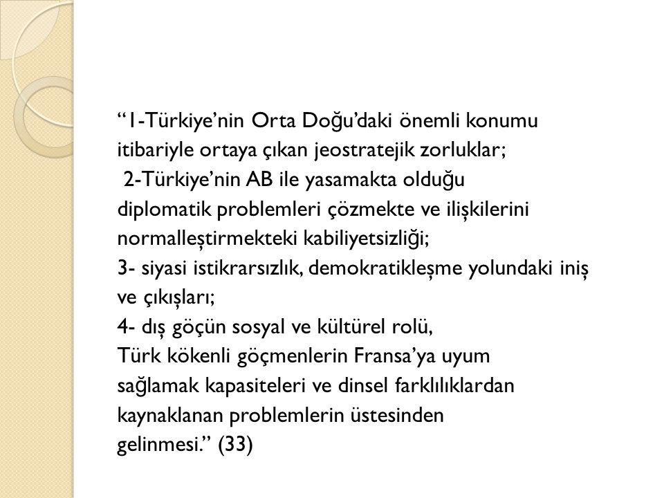 """""""1-Türkiye'nin Orta Do ğ u'daki önemli konumu itibariyle ortaya çıkan jeostratejik zorluklar; 2-Türkiye'nin AB ile yasamakta oldu ğ u diplomatik probl"""