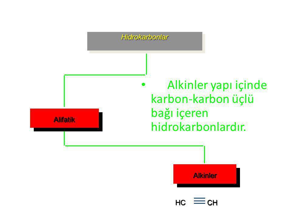 Hidrokarbonlar Alifatik Alkinler Alkinler yapı içinde karbon-karbon üçlü bağı içeren hidrokarbonlardır.HCCH