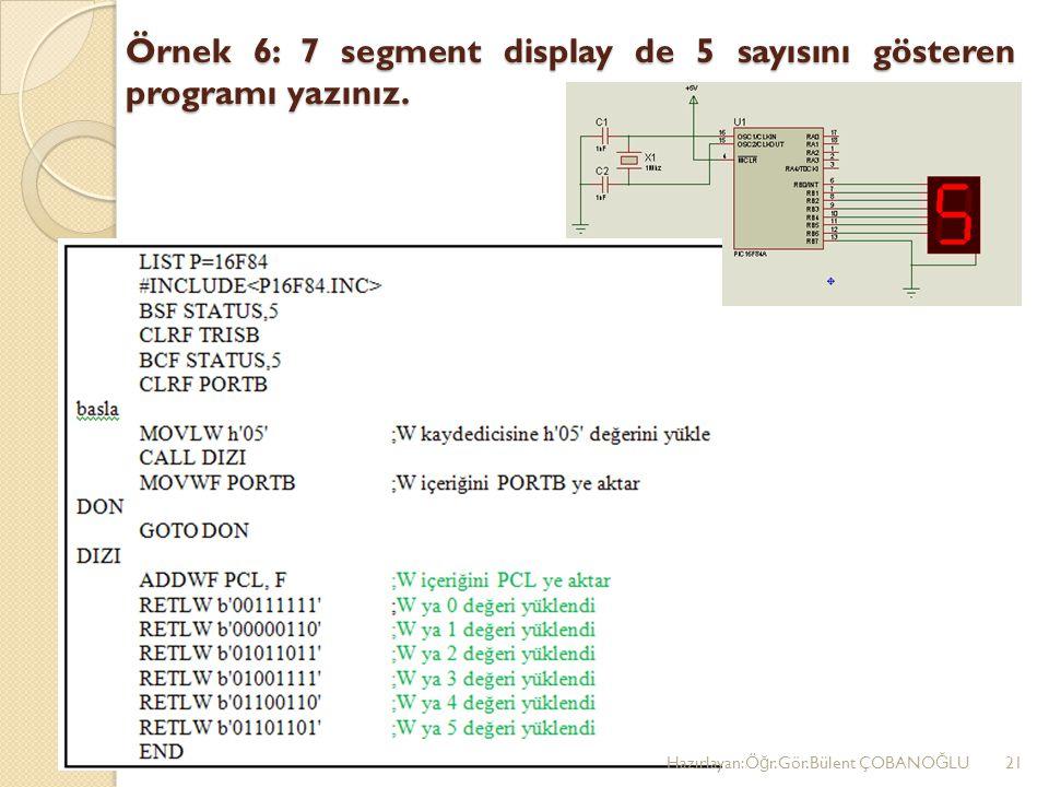Örnek 6: 7 segment display de 5 sayısını gösteren programı yazınız.