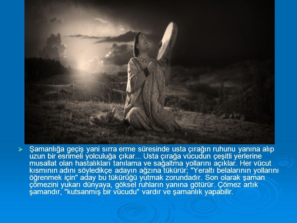   Şamanlığa geçiş yani sırra erme süresinde usta çırağın ruhunu yanına alıp uzun bir esrimeli yolculuğa çıkar... Usta çırağa vücudun çeşitli yerleri