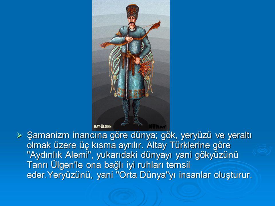   Altaylıların şamanı, ritüel olarak, gövdesine belli sayıda basamaklar oyulmuş bir kayın ağacına tırmanır; kayın, Evren Ağacını simgeler, basamaklar da şamanın göğe yolculuğunda geçmek zorunda olduğu çeşitli Gök katmanlarını temsil eder.